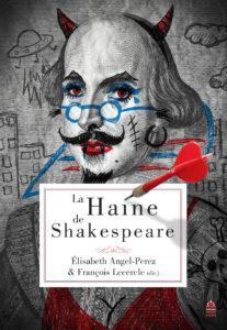 PAR: E. Angel-Perez et F. Lecercle, «La Haine de Shakespeare», 2017