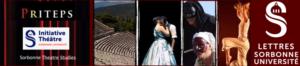 PRITEPS: Programme de Recherches Interdisciplinaires sur le Théâtre Et les Pratiques Scéniques, en partenariat avec l'Initiative Théâtre de Sorbonne Université, 2020-2021.