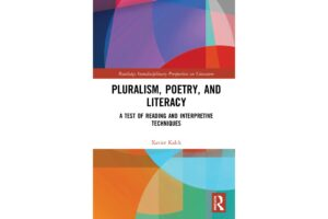 PAR: X. Kalck, «Pluralism, Poetry, and Literacy.A Test of Reading and Interpretive Techniques», Routledge, 2021.